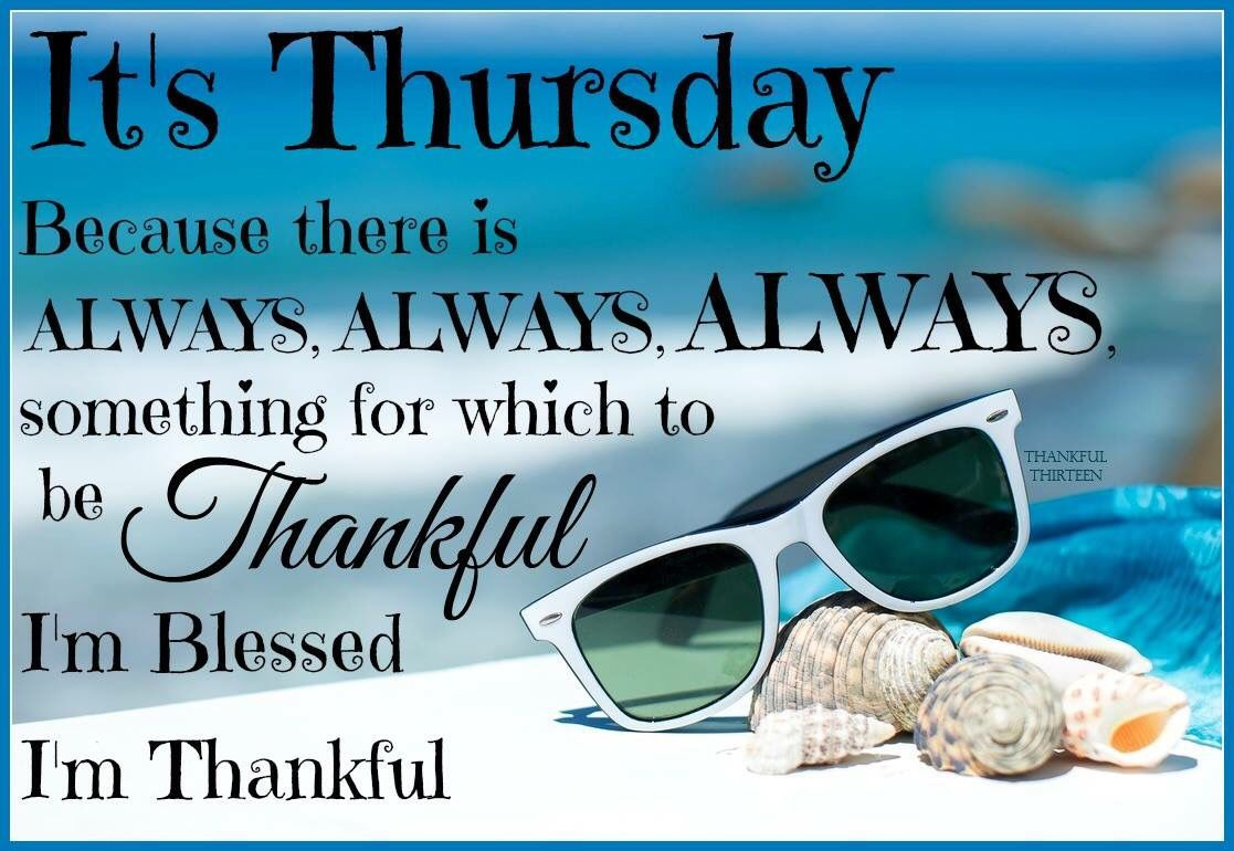 Its Thursday Theres Always Something To Be Thankful For ...
