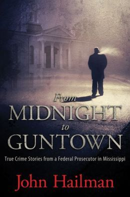 From Midnight to Guntown : True Crime Stories from a Federal Prosecutor in Mississippi. Click and read. UConn NetID required.