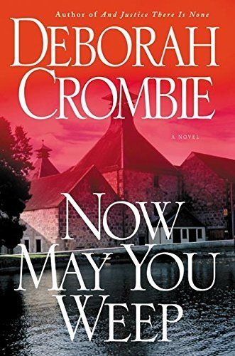 Now May You Weep A Novel Emnew York Timesem Notable Book Of The