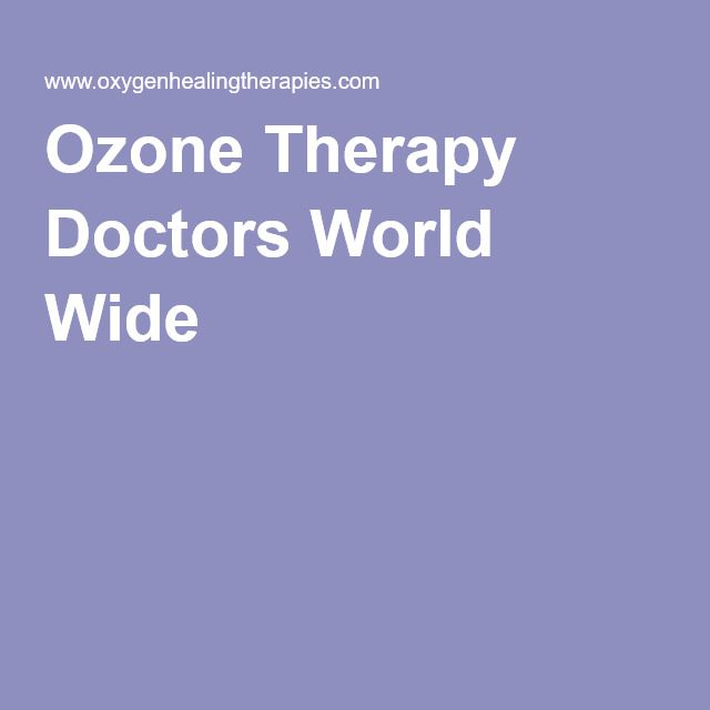 Ozone Therapy Doctors World Wide | Health Care-All Natural