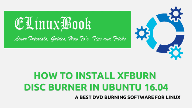 HOW TO INSTALL XFBURN DISC BURNER IN UBUNTU 16 04 - A BEST