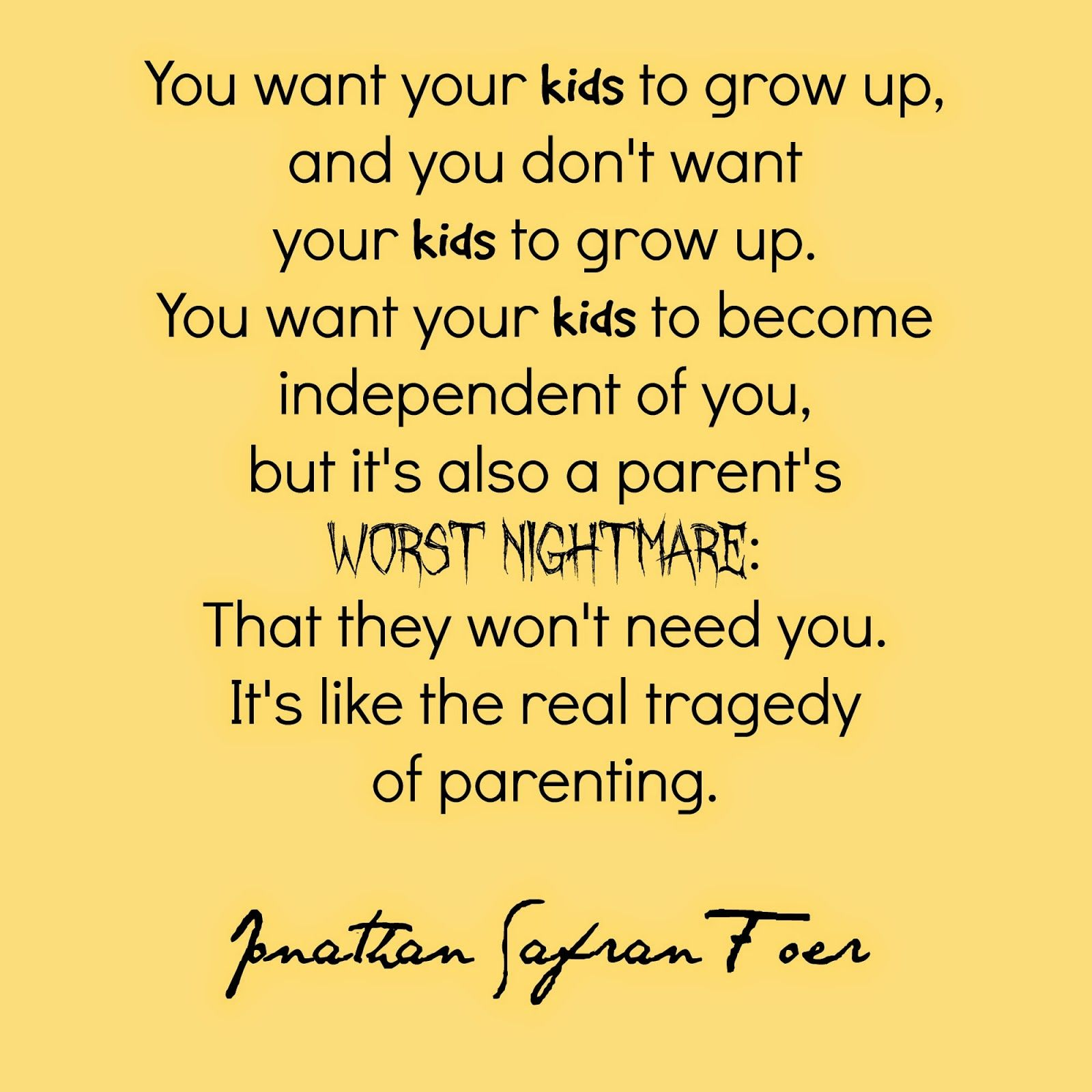 Act Your Age Not Your Shoe Size Kids Growing Up Quotes Growing Up Quotes Inspirational Quotes For Kids