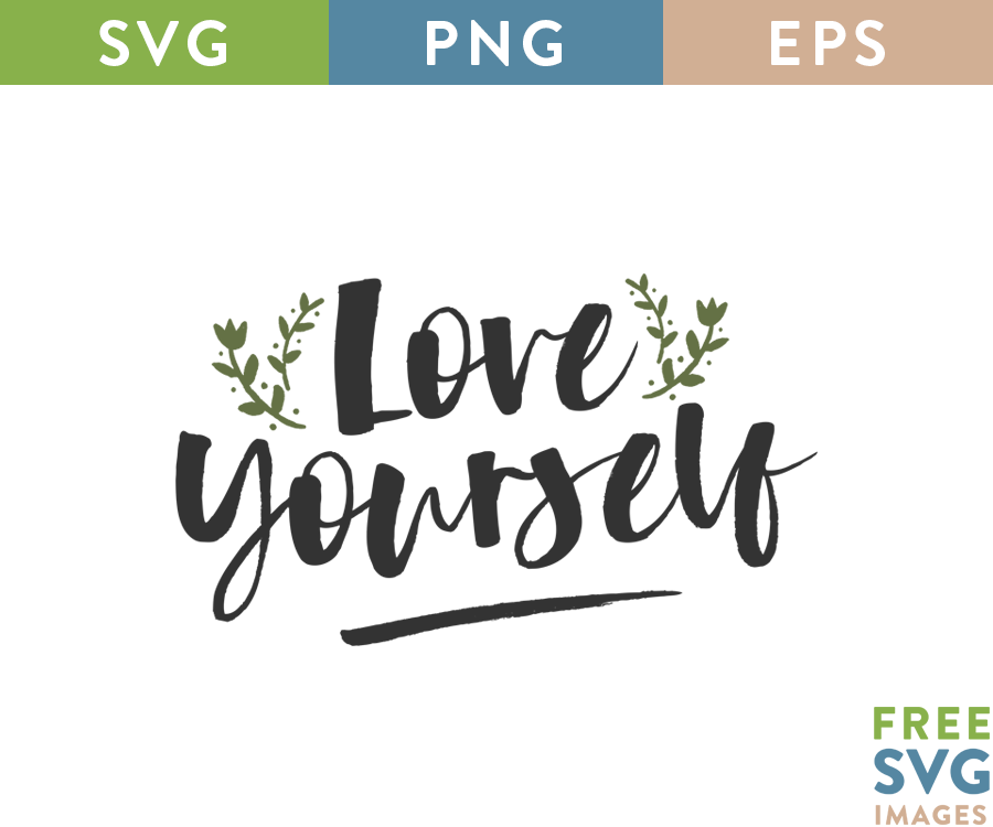Love Yourself Svg In 2020 Svg Quotes Free Svg Svg