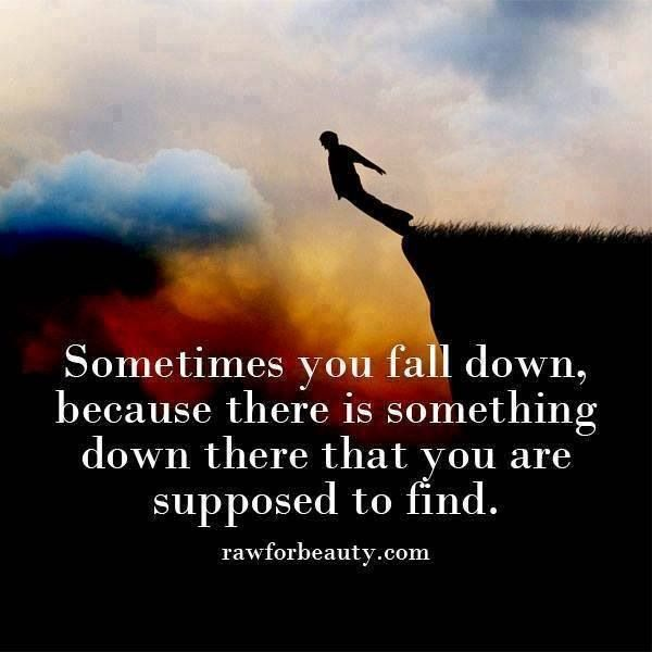 Sometimes you fall down quote