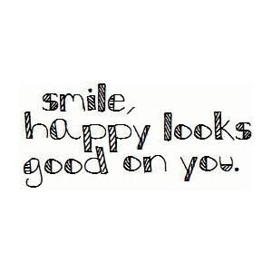 Smile Happy Looks Good On You Best Smile Quotes Happy Quotes Smile Smile Quotes