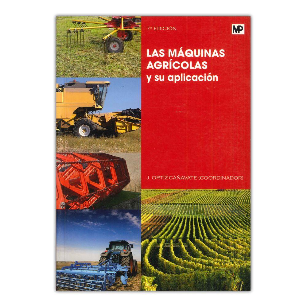 Comprar Libro Las Máquinas Agrícolas Y Su Aplicación Maquinas Agricolas Ingeniería Agrícola Escuela De Ingenieros