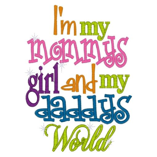 Mommys Girl Sayings  Im My Mommys Girl And My Daddys World