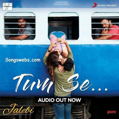Tum Se Full Single Audio Song From Jalebi 2018 Hindi Movie Songs