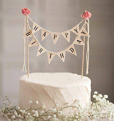 Happy Birthday Cake Bunting Topper Garland Handmade Pennant Flags With Wood Pole Ivory Pink Roses