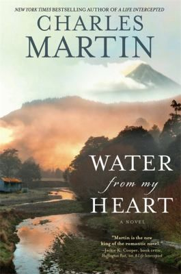 Water from my heart by Charles Martin.