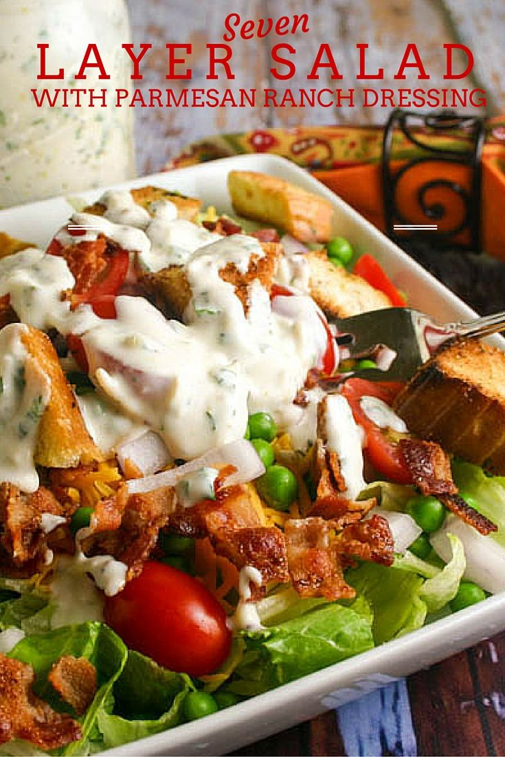 Seven Layer Salad With Parmesan Ranch Dressing Layered Salad Seven Layer Salad Salad