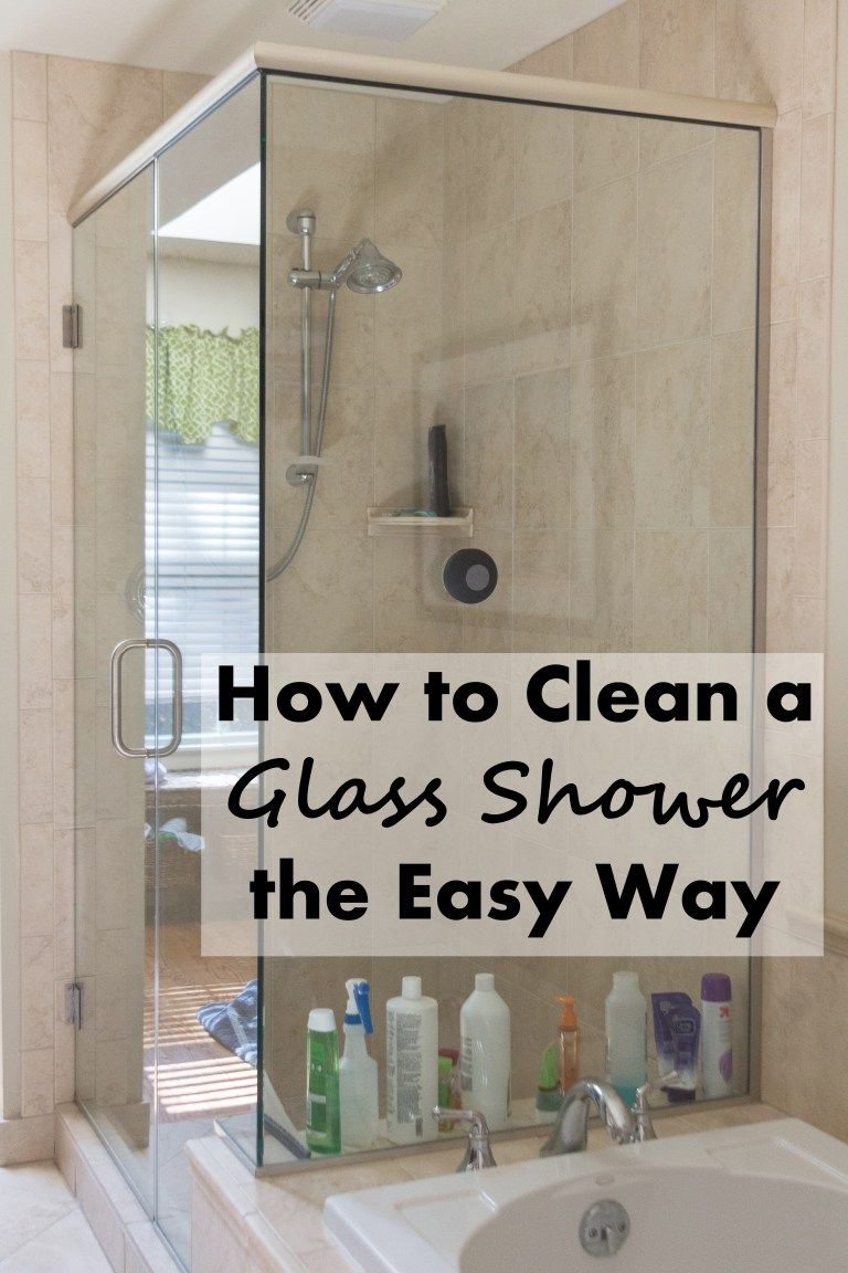 How To Clean A Glass Shower The Easy Way Glass Shower House Cleaning Tips Cleaning Hacks