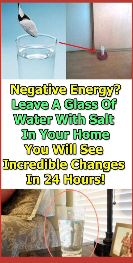 Negative Energy: Leave A Glass Of Water With Salt