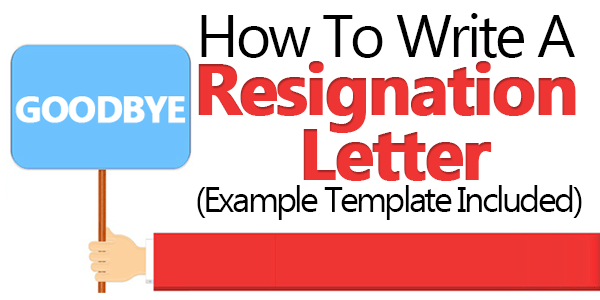 How To Write A Great Letter Of Resignation That Will Let You Leave