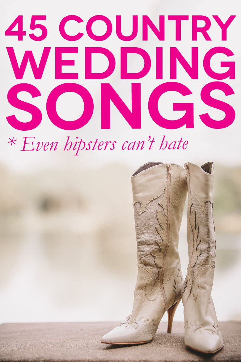 45 Country Wedding Songs Even Your Hipster Friends Will Love