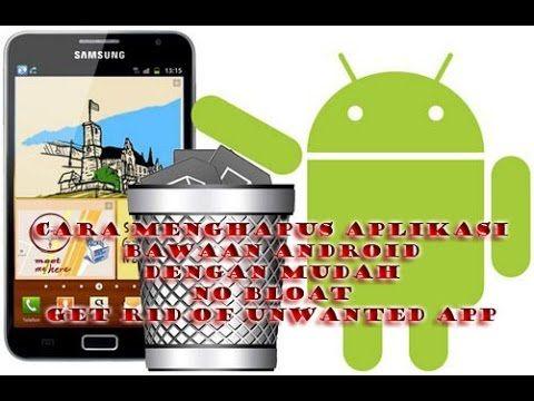 Cara Menghapus Aplikasi Bawaan Android Dengan Mudah Penghapus Aplikasi Android