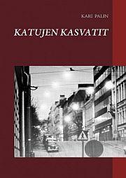 lataa / download KATUJEN KASVATIT epub mobi fb2 pdf – E-kirjasto