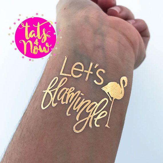 Let's flamingle bachelorette gold tattoos // bachelorette