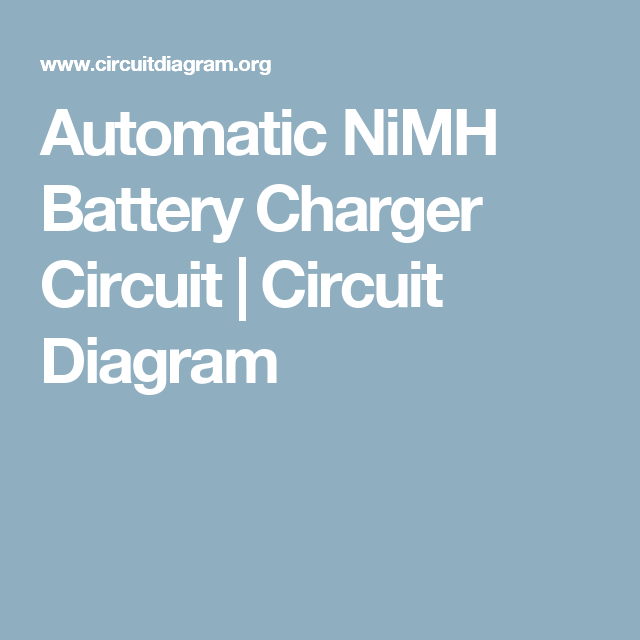 simple nimh battery charger circuit diagram somurich comautomatic nimh battery charger circuit 640