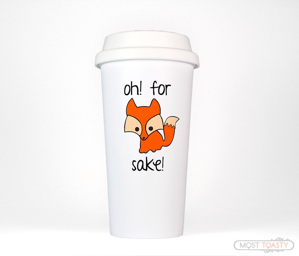 Funny Travel Coffee Mug Oh For Fox Sake White Stainless Steel Or