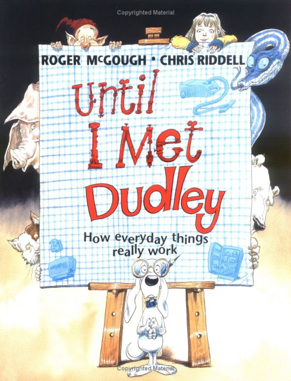 Until I Met Dudley How Everday Things Really Work Explanation Writing Roger Mcgough Dudley