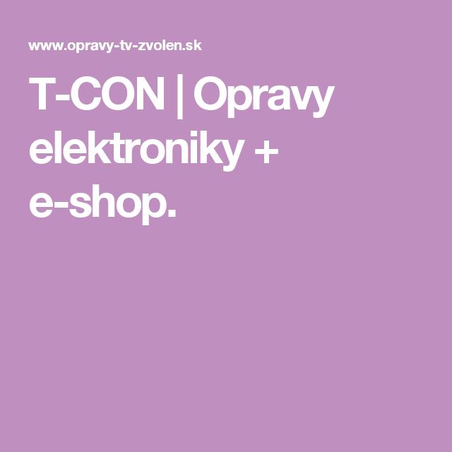 T-CON | Opravy elektroniky + e-shop.