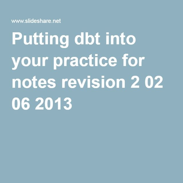 Putting dbt into your practice for notes revision 2 02 06 2013