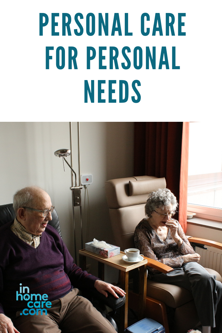 Personal Care for Personal Needs in 2020 Home health