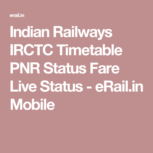 Indian Railways IRCTC Timetable PNR Status Fare Live Status