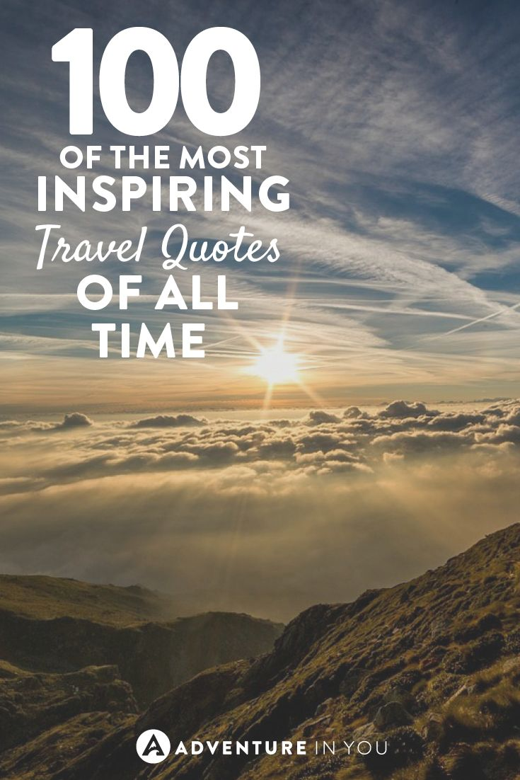 17 Best Images About Travel Inspiration On Pinterest: Best Travel Quotes: 100 Of The Most Inspiring Quotes Of
