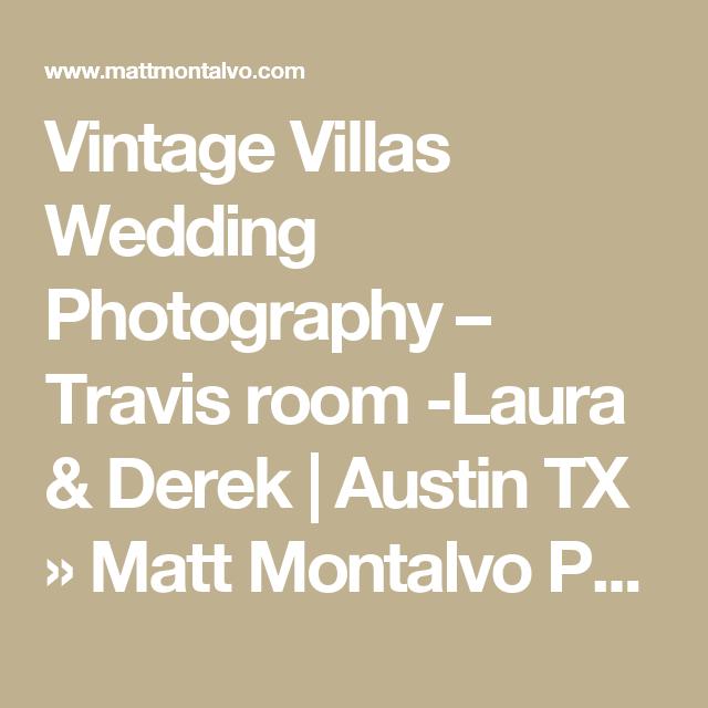 Vintage Villas Wedding Photography – Travis room -Laura & Derek   Austin TX » Matt Montalvo Photography