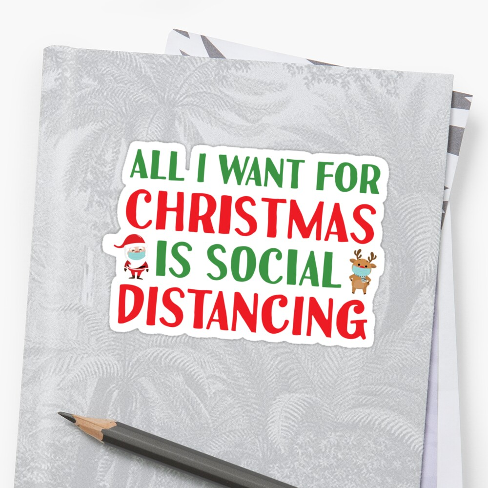 All I Want For Christmas Is Social Distancing Funny Xmas Gift Millions Of Unique Designs By Independent Artists Find In 2020 Funny Xmas Funny Xmas Gifts Xmas Gifts