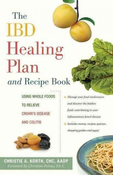 The ibd healing plan and recipe book using whole foods to relieve the ibd healing plan and recipe book using whole foods to relieve crohns disease and colitis paperback overstock shopping the best deals on forumfinder Images