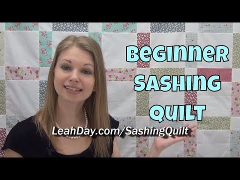 Easy Beginner Sashing Splendor Patchwork Quilt Pattern And Tutorial With Leah Day Youtube Quilt Patterns Free Free Quilt Patterns Printables Quilt Patterns