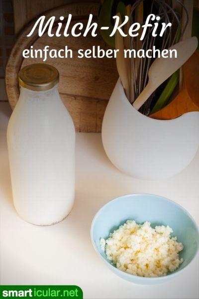 Milchkefir selber machen - probiotische Getränk für die Gesundheit #kombuchaselbermachen