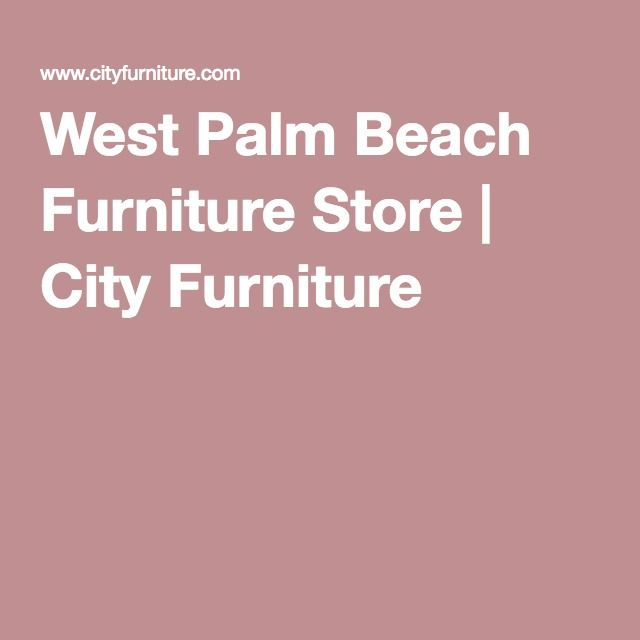 West Palm Beach Furniture Store | City Furniture