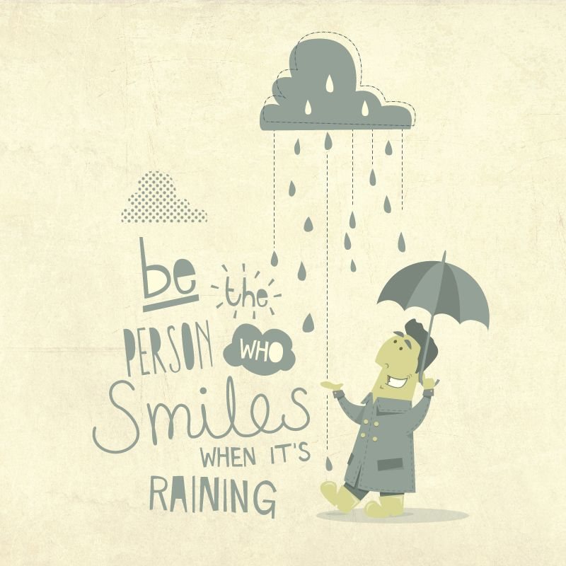 Quotes About Rainy Days: Be The Person Who Smiles When It's Raining #quote #raining
