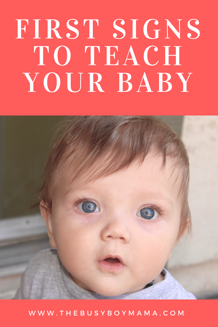 First Signs To Teach Your Baby The Busy Boy Mama Blog Teaching Baby Sign Language Teaching Babies Baby Sign Language