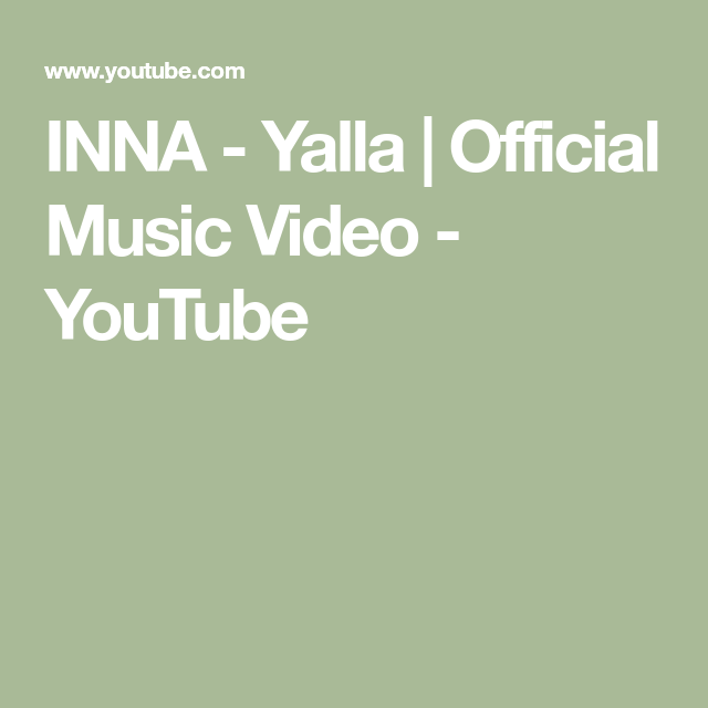 Inna Yalla Official Music Video Youtube Youtube Videos Music Music Videos Empire Music