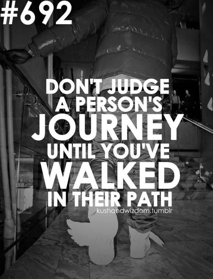 Dont Judge A Persons Journey Compassion Action Required