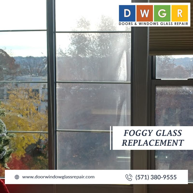 Doors And Windows Glass Repair Specialize In Foggy Glass