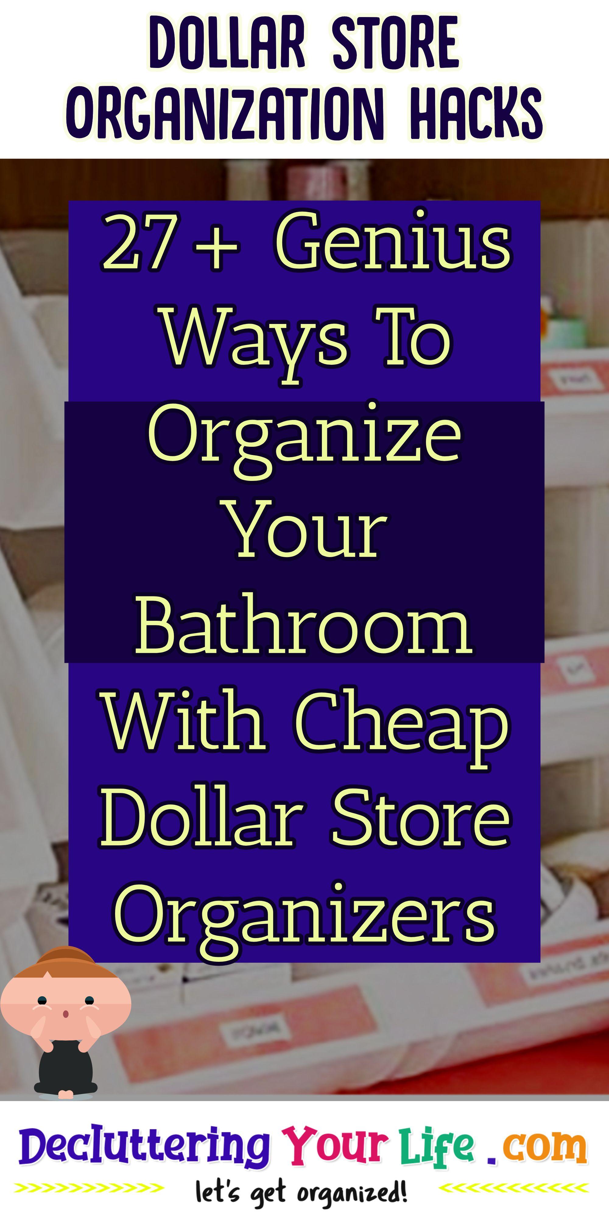 Dollar Store Organizing 27 Genius Bathroom Organization Ideas On A Budget Dollar Store Organizing Store Organization Dollar Stores