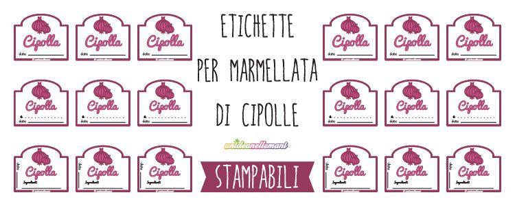 Exceptionnel Etichette per Marmellata di Cipolle, da Stampare | unideanellemani  ZT49