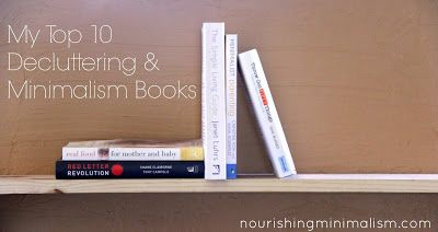 My Top 10 Decluttering And Minimalism Books Declutter