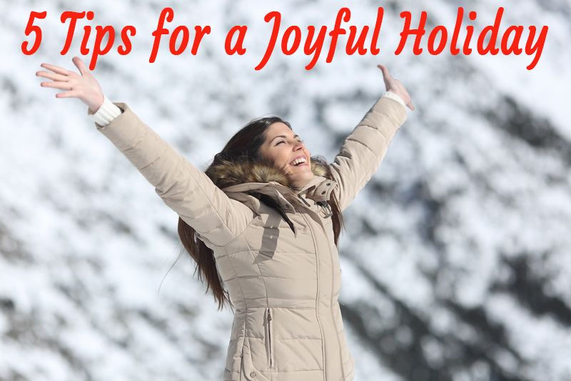 5 Tips for a Joyful Holiday and Beyond Finance, Student