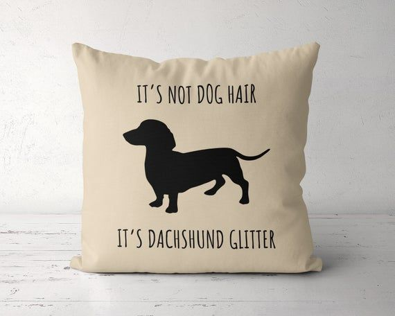 Wiener Pillow, Its Not Dog Hair Its Wiener Glitter Pillow Case, Wiener Mom, Dachshund Gift, Wiener Lover, Wiener Owner Gift