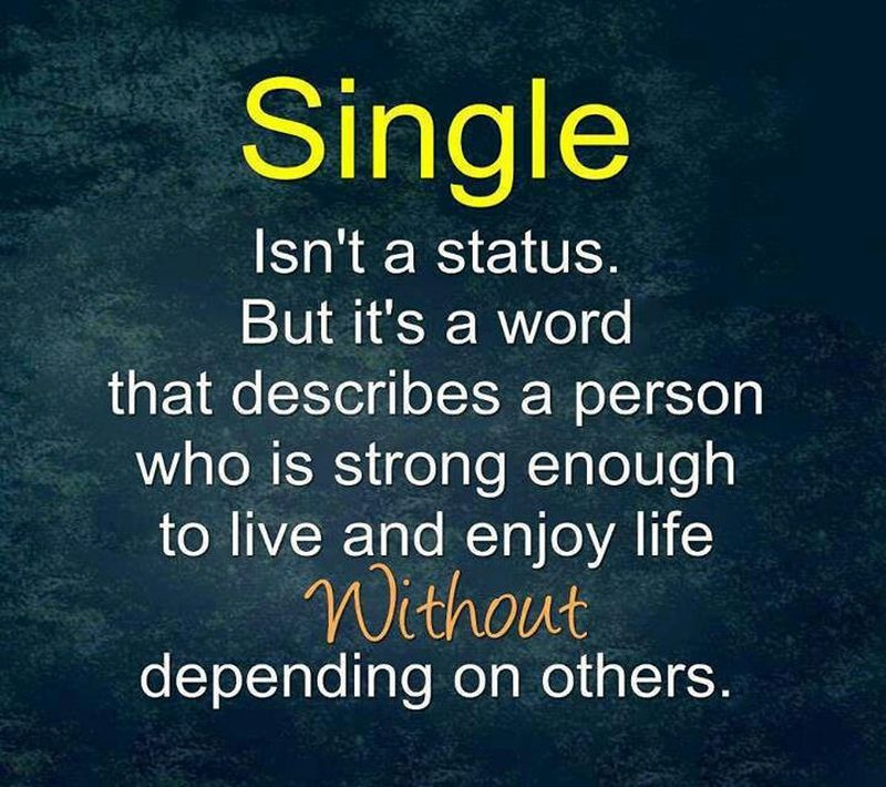Be Proud Of Your Single Status With These Quotes About Being Single Image Quotes Relationship Status Quotes Happy Quotes
