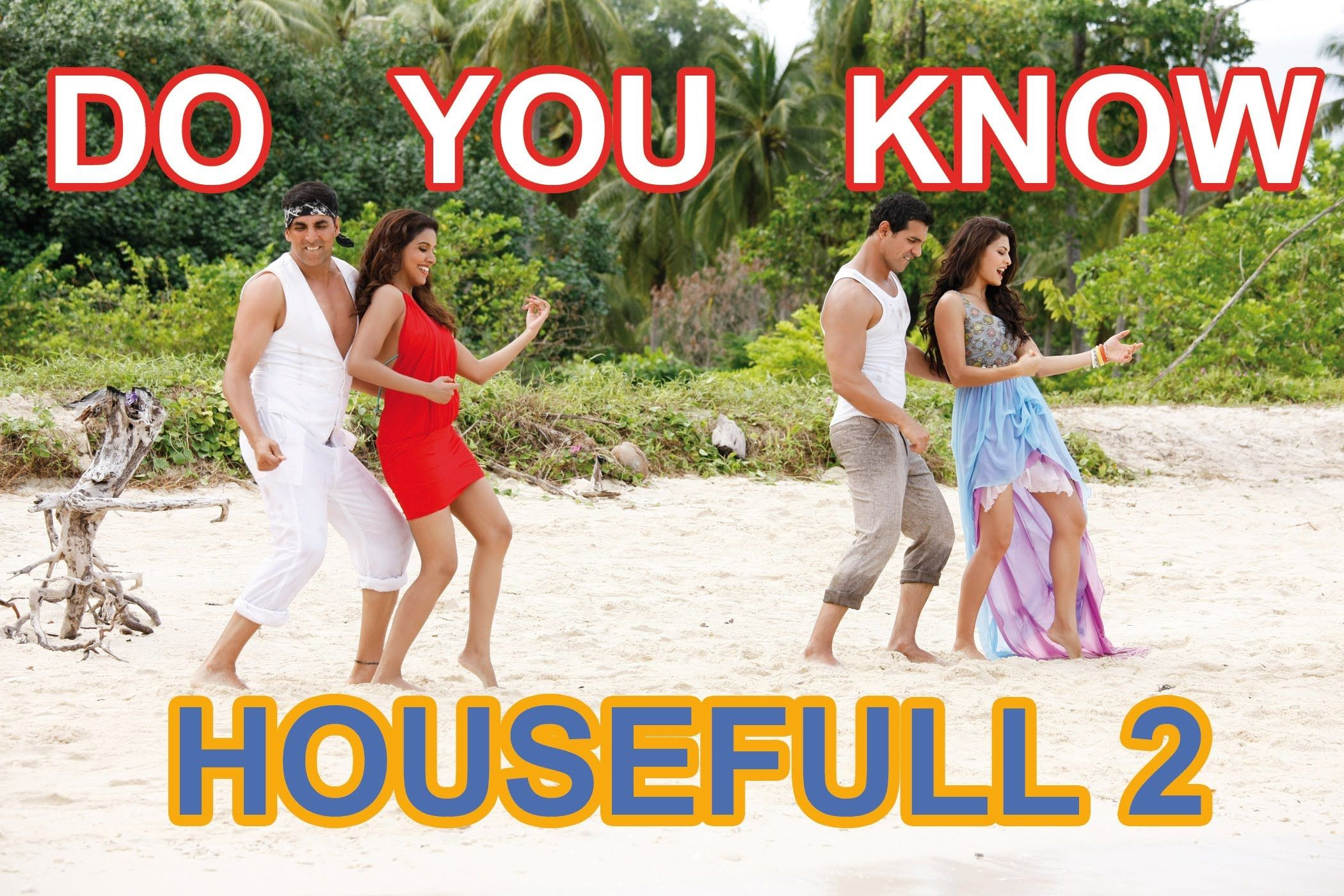 Do You Know Housefull 2 Full Video Song Official Akshay Kumar Asin Romcom Movies Bollywood Music Songs