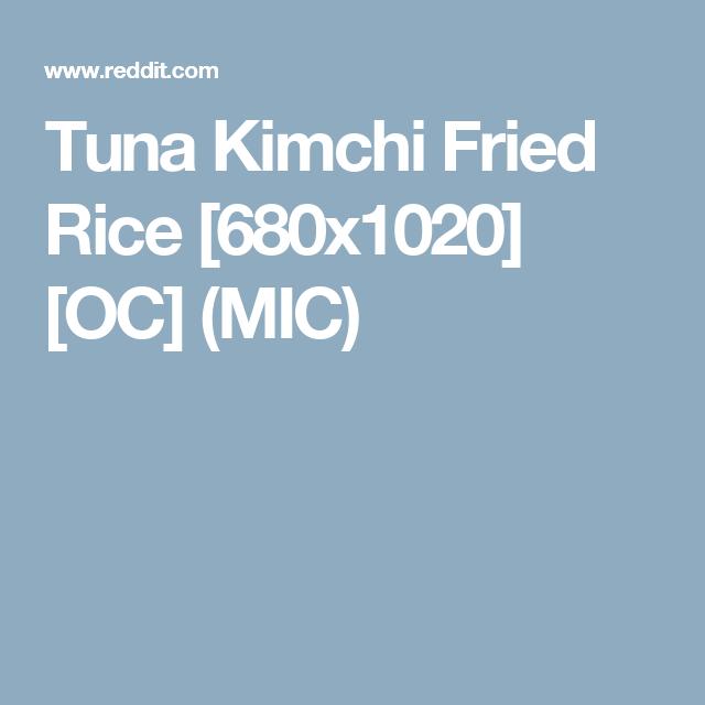 Tuna Kimchi Fried Rice [680x1020] [OC] (MIC)