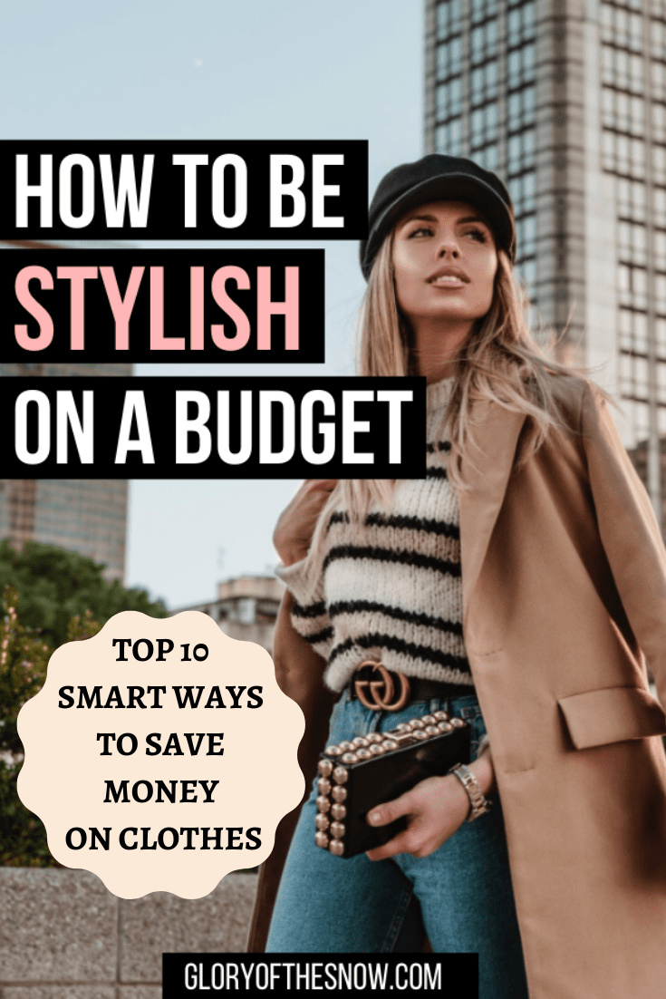 Photo of HOW TO BE STYLISH ON A BUDGET: TOP 10 SMART WAYS TO SAVE MONEY ON CLOTHES   Glory of the Snow